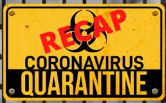 Quarantine Recap